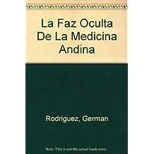 La Faz Oculta De La Medicina Andina