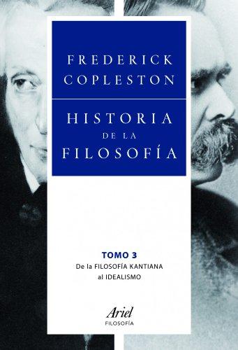 Historia de la filosofía III: De la filosofía kantiana al idealismo (Ariel Filosofía) por Frederick Copleston