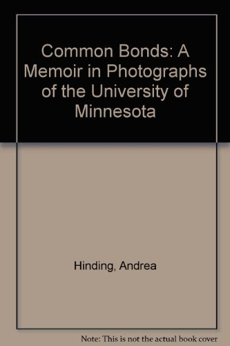 Common Bonds: A Memoir in Photographs of the University of Minnesota