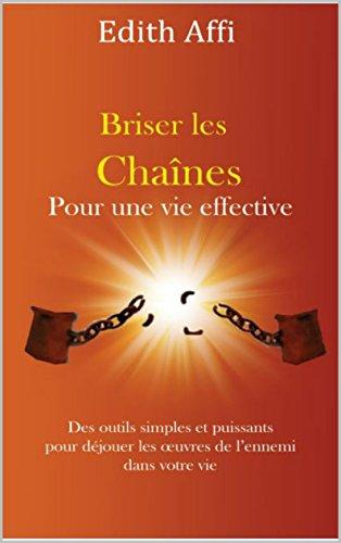 Couverture du livre Briser les Chaines pour une vie Effective