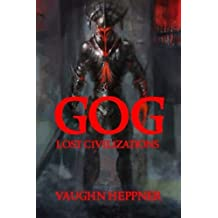 Gog (Lost Civilizations) (Volume 4) by Vaughn Heppner (2014-04-14)