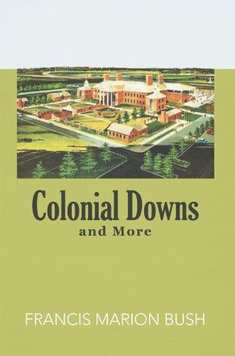 Colonial Downs and More (English Edition) por Francis Marion Bush