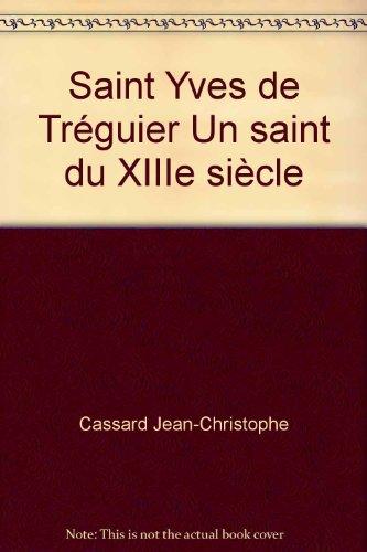 Saint Yves de Trguier Un saint du XIIIe sicle