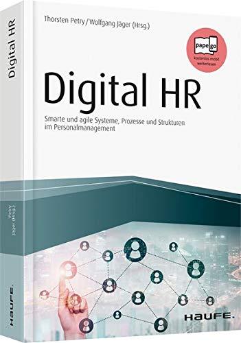 Digital HR: Smarte und agile Systeme, Prozesse und Strukturen im Personalmanagement (Haufe Fachbuch)