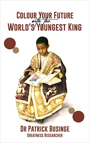Colour Your Future With  The World's Youngest King (English Edition)