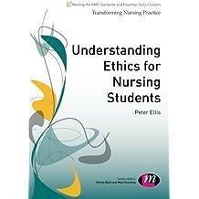 Understanding Ethics for Nursing Students (Transforming Nursing Practice Series)