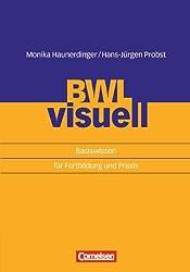 Erfolgreich im Beruf: BWL visuell: Basiswissen für Fortbildung und Praxis