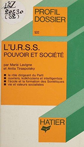 L'U.R.S.S. : pouvoir et société