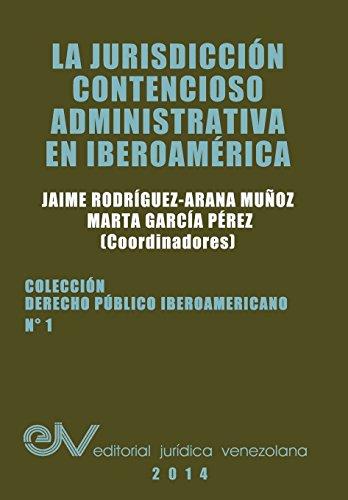 La Jurisdiccion Contencioso Administrativa En Iberoamerica