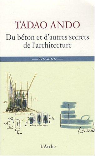 Du Béton et Autres Secrets par Tadao Ando
