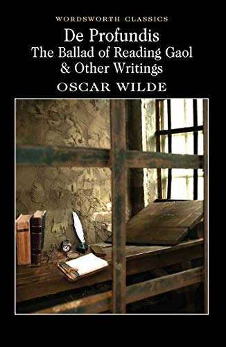 De Profundis, The Ballad of Reading Gaol & Others (Wordsworth Classics) por Oscar Wilde