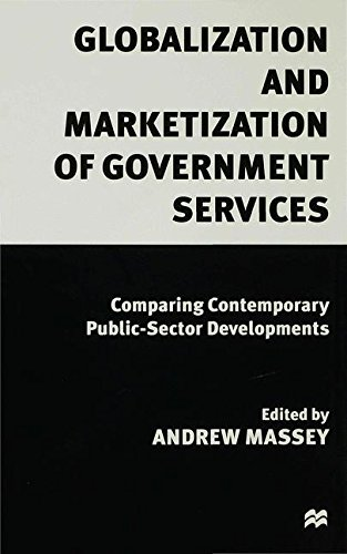 Globalization and Marketization of Government Services: Comparing Contemporary Public Sector Developments