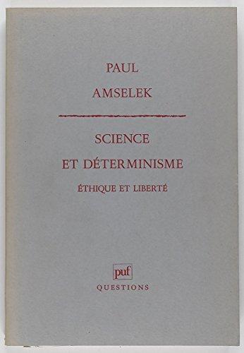 Science et déterminisme, éthique et liberté