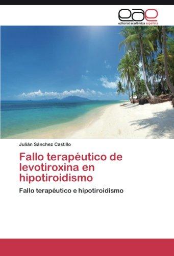 fallo terapéutico de levotiroxina en hipotiroidismo: fallo terapéutico e hipotiroidismo
