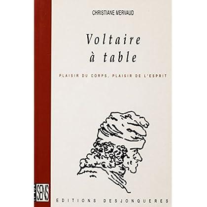 Voltaire à table: Plaisir du corps, plaisir de l'esprit (Le Bon Sens)