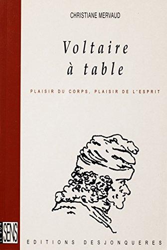 Voltaire à table: Plaisir du corps, plaisir de l'esprit (Le Bon Sens) par Christiane MERVAUD