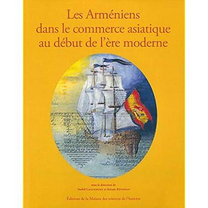 Les Arméniens dans le commerce asiatique au début de l'ère moderne (Hors collection)