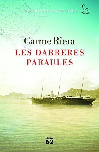 Les darreres paraules: Premi BBVA Sant Joan 2016 de literatura catalana (Catalan Edition) por Carme Riera