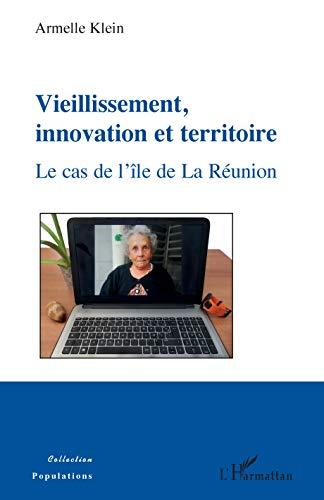 Vieillissement, innovation et territoire: Le cas de l'île de La Réunion (Populations)