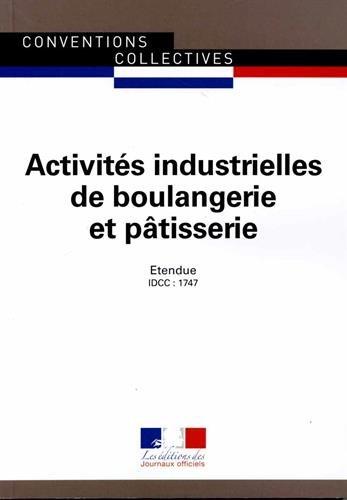 Activités industrielles de boulangerie et pâtisserie - Convention collective nationale étendue - 14ème édition novembre 2015 - Brochure n°3102 - IDCC : 1747