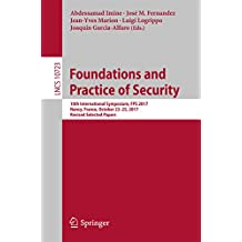 Foundations and Practice of Security: 10th International Symposium, FPS 2017, Nancy, France, October 23-25, 2017, Revised Selected Papers (Security and Cryptology)