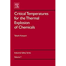 Critical Temperatures for the Thermal Explosion of Chemicals (Industrial Safety Series Book 7) (English Edition)