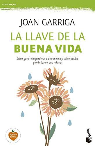 La llave de la buena vida: Saber ganar sin perderse a uno mismo y saber perder ganándose a uno mismo (Prácticos) por Joan Garriga