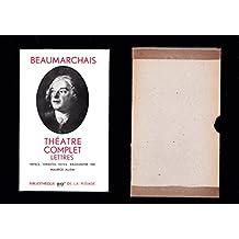 Beaumarchais. Théâtre complet. Lettres relatives à son théâtre : Texte établi et annoté par Maurice Allem