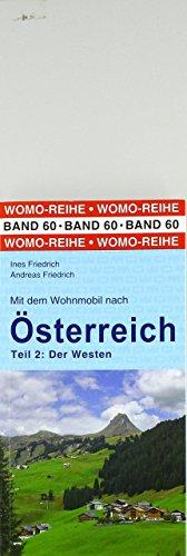 Mit dem Wohnmobil nach Österreich: Teil 2: Der Westen (Womo-Reihe)