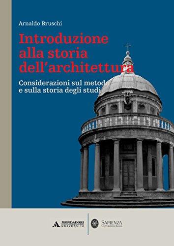 INTRODUZIONE ALLA STORIA DELL'ARCHITETTURA. CONSIDERAZIONI SUL METODO E SULLA STORIA DEGLI STUDI INTRODUZIONE ALLA STORIA DELL'ARCHITETTURA (Minerva. Manuali)