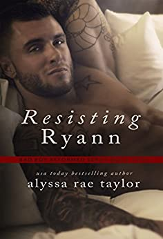 Resisting Ryann (Bad Boy Reformed 2) by [Taylor, Alyssa Rae]