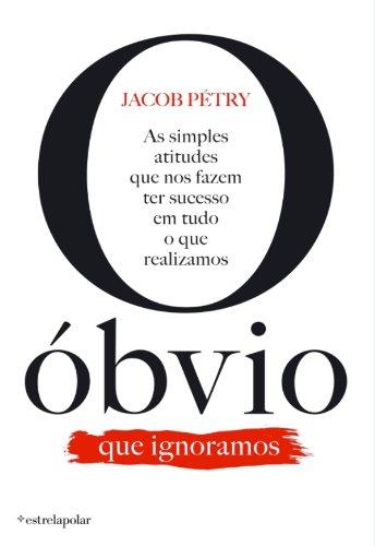 O Óbvio Que Ignoramos (Portuguese Edition)
