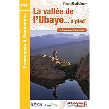 La vallée de l'Ubaye à pied : 51 promenades & randonnées