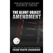 The Blunt Object Amendment (From Parts Unknown Book 1) (English Edition)