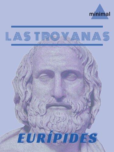 Las Troyanas (Clásicos Grecolatinos) por Eurípides