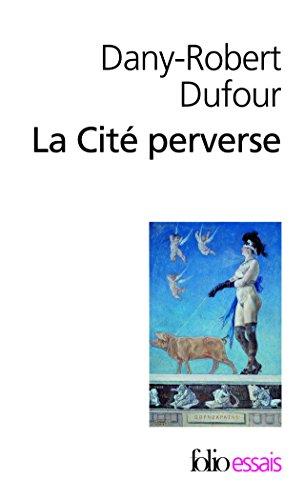 La Cité perverse: Libéralisme et pornographie