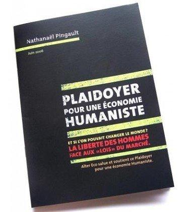 Plaidoyer pour une économie humaniste : Et si l'on pouvait changer le monde ? La liberté des hommes face aux lois du marché