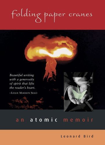 Folding Paper Cranes: An Atomic Memoir by Leonard Bird (2005-03-30)