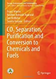 CO2 Separation, Purification and Conversion to Chemicals and Fuels (Energy, Environment, and Sustainability)