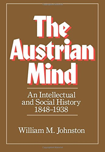 Austrian Mind: An Intellectual and Social History, 1848-1938 por William M. Johnston