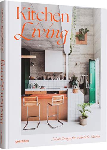 Kitchen Living (DE): Neues Design für wohnliche Küchen (Buch Kuchen Für)