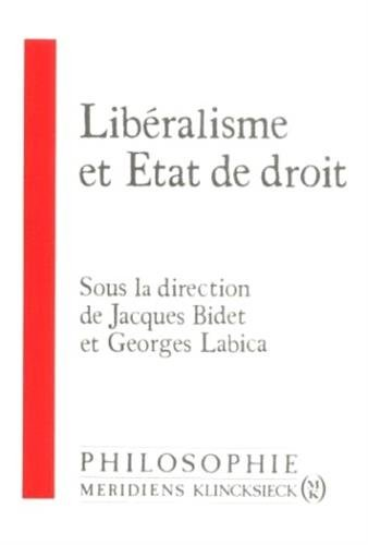 """Libéralisme et Etat de droit: Actes du Colloque """"Libéralisme et Etat de droit"""", C.N.R.S., 27 et 28 mai 1988"""