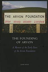 The Founding of Arvon: A Memoir of the Early Years of the Arvon Foundation