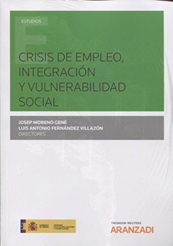 Crisis de empleo, integración y vulnerabilidad social (Monografía) por Luis Antonio Fernández Villazón