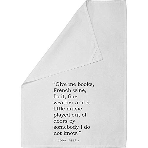 Stamp Press 'Give me books, French wine, fruit, fine weather and a little music played out of doors by somebody I do not know.' Quote By John Keats Cotton Tea Towel / Dish Cloth (TW00002223)
