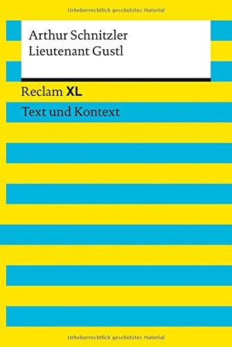 Lieutenant Gustl. Textausgabe mit Kommentar und Materialien: Novelle. Reclam XL - Text und Kontext