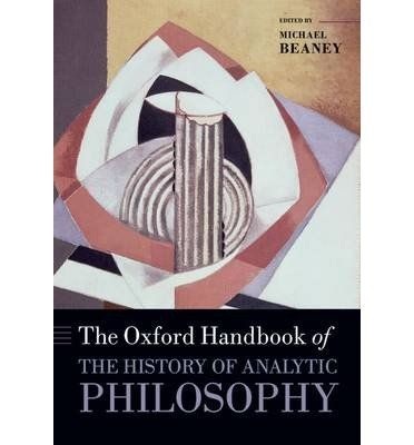 By Beaney, Michael ( Author ) [ The Oxford Handbook of the History of Analytic Philosophy By Aug-2013 Hardcover
