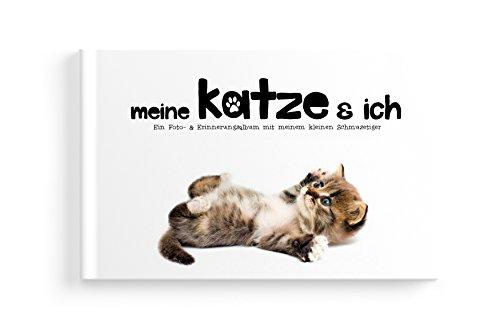 Meine Katze und Ich - Ein Foto- & Erinnerungsalbum mit Deinem kleinen Schmusetiger auf 80 Seiten und recyclebarem festen Papier für Fotos und Notizen Spielen Schokolade Milch