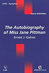 The Autobiography of Miss Jane Pittman : Ernest J. Gaines (Coédition CNED/ARMAND COLIN)