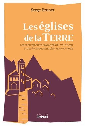 Les églises de la terre : Les communautés paysages du Val d'Aran et des Pyrénées centrales, XIIIe-XVIIe siècles